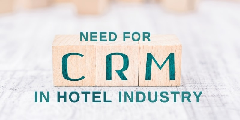 need for CRM in Hotel industry