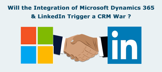 Will the Integration of Microsoft Dynamics 365 and LinkedIn Trigger a CRM War?