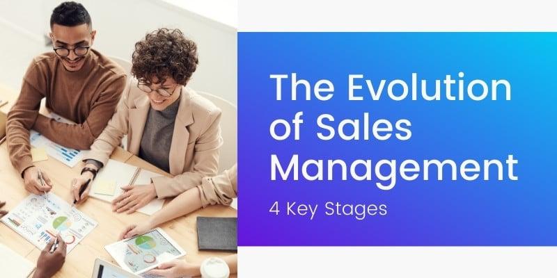 The Evolution of Sales Management