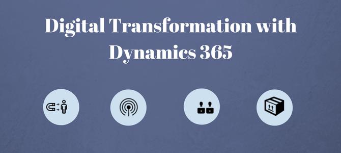 How Dynamics 365 Will Help to Achieve Digital Transformation