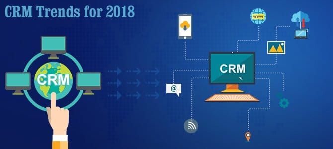 CRM trends for 2018 every organisation needs to know