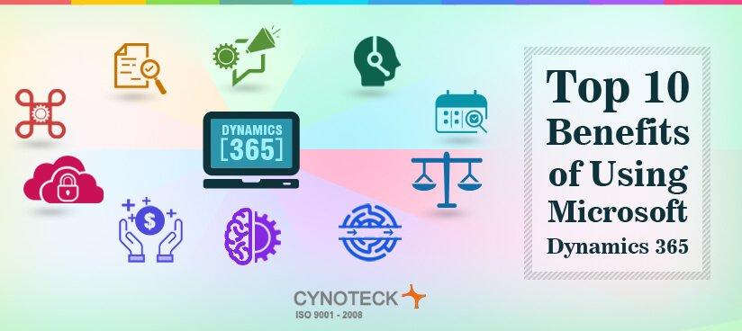 top 10 benefits of using Microsoft Dynamics 365