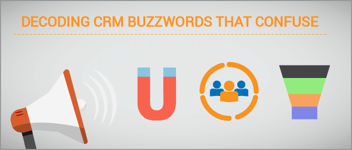 Deciphering CRM Buzzwords That Confuse