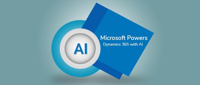 Microsoft Powers Dynamics 365 with AI