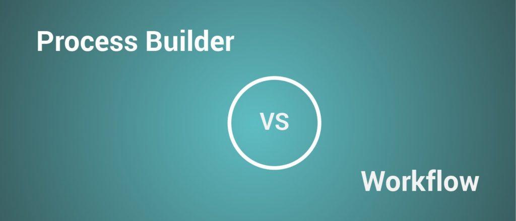 Process Builder versus Workflow
