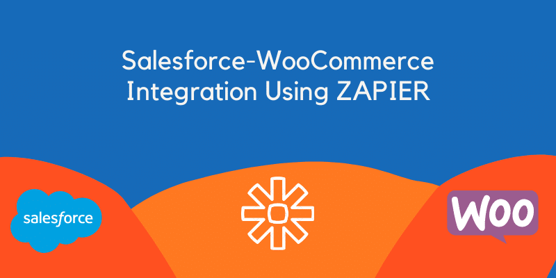 Salesforce WooCommerce Integration Using ZAPIER