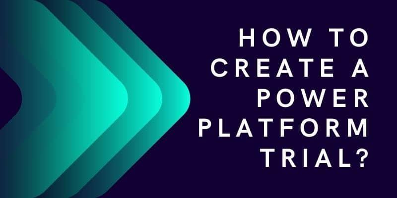 how to create power platform trial