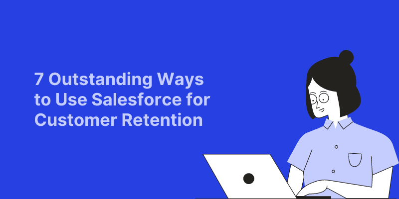 Salesforce for Customer Retention 1