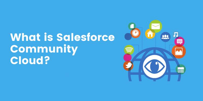 What is Salesforce Community Cloud