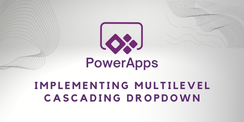 Implement multilevel cascading dropdown in Power Apps