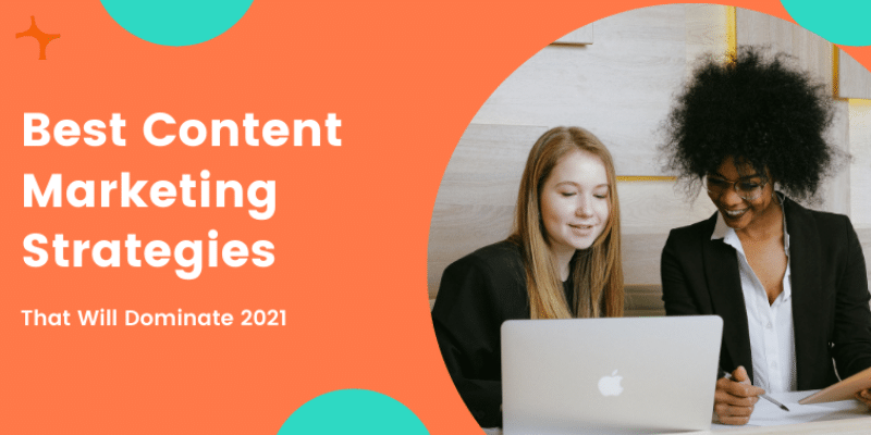 content marketing strategies that will dominate 2021