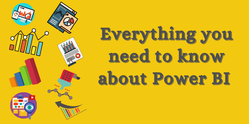 Everything you need to know about Power BI