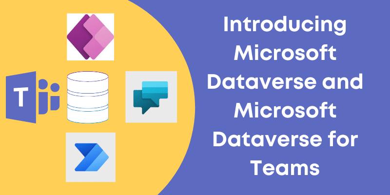 Microsoft Dataverse and Microsoft Dataverse for Teams