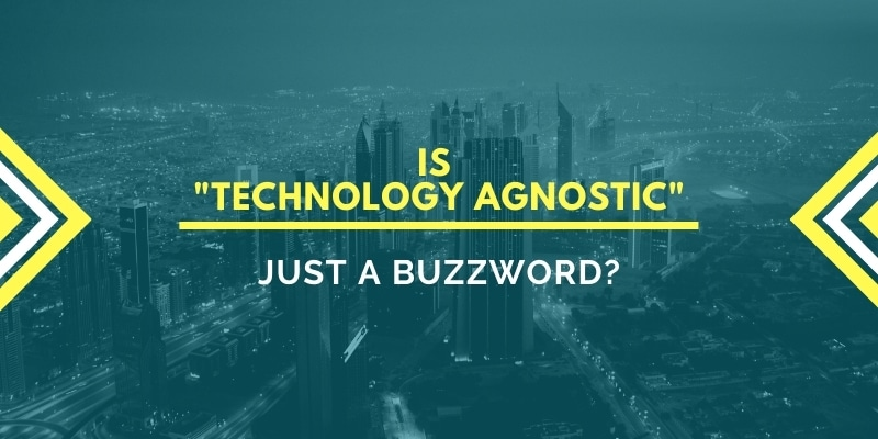What is Technology Agnostics