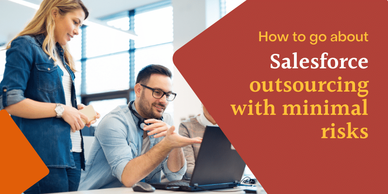 Salesforce outsourcing with minimal risks