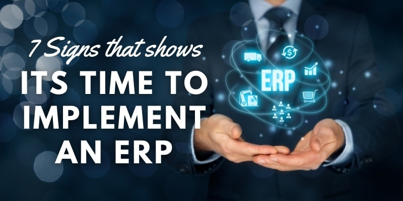 7 Signs to implement erp