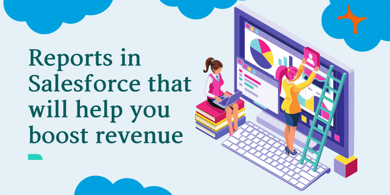 Reports in Salesforce that will help you boost revenue cover