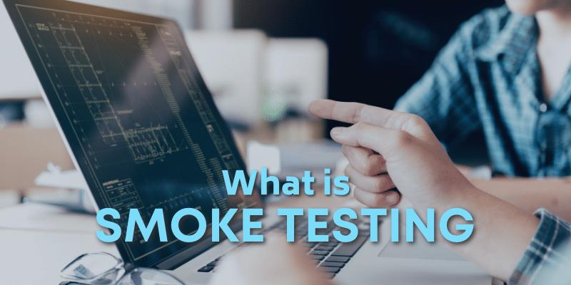 What is Smoke Testing